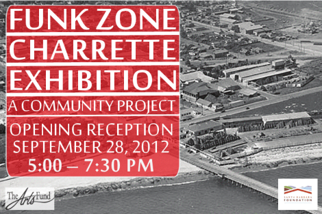 The Arts Fund: Funk Zone Charrette Exhibitio
