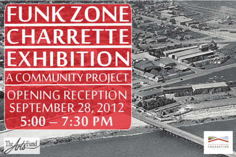 Funk Zone Charrette Exhibition at The Arts Fund